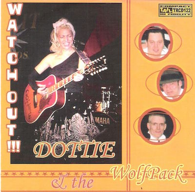 Dottie & The Wolfpack - Watch Out !!