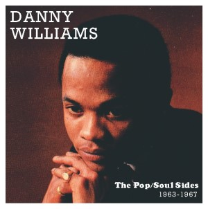 Williams ,Danny - The Pop And The Soul Sides 1963-1967