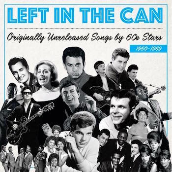 V.A. - Left In The Can : Songs By 60s Stars 1960-1969