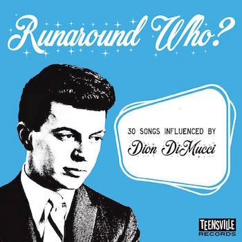 V.A. - Runaround Who ? 30 Songs Influenced By Dion Di Mucci