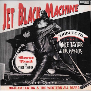 Fenton ,Graham -Jet Black Machine : A Tribute To Vince Taylor