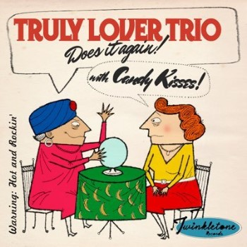 Truly Lover Trio - Does It Again With Candy Kisses!