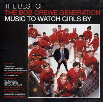 Bob Crewe Generation : The Best Of ...:Music To Watch Girls By
