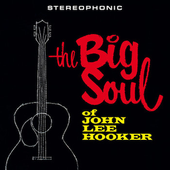 Hooker ,John Lee - The Big Soul Of ..( ltd 180gr lp )
