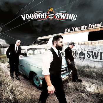 Voodoo Swing - To You My Friend