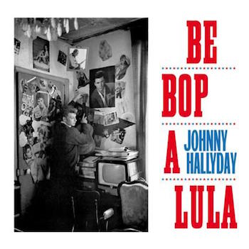 Hallyday ,Johnny - Be Bop A Lula ( ltd 180gr vinyl )