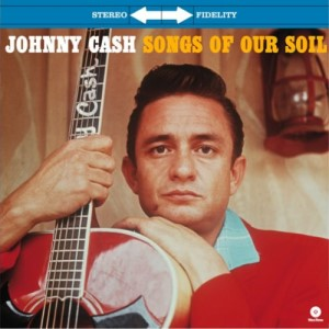 Cash ,Johnny - Songs Of Our Soil