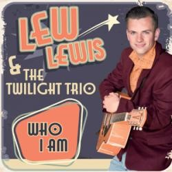 Lew Lewis & The Twilight Trio - Who I Am