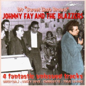 Johnny Fay And The Blazzers - Mr Sweet Linda Brown + 3