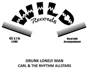 Carl & The Rhythm Stars - Drunk Lonely Man + 1
