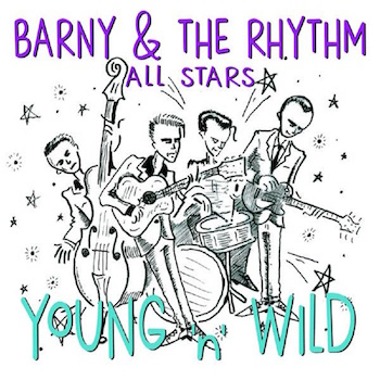 Barny & The Rhythm All Stars - Young 'N' Wild