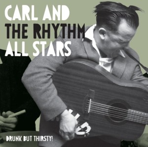 Carl & The Rhythm Stars - Drunk But Thirsty