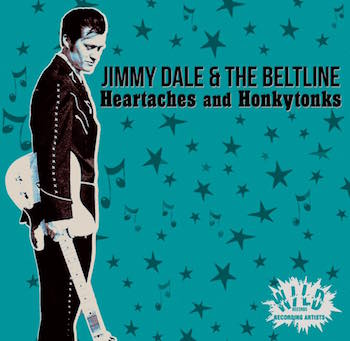 Dale ,Jimmy & The Beltline - Heartaches And Honkytonks