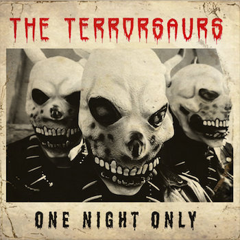 Terrorsaurs ,The - One Night Only