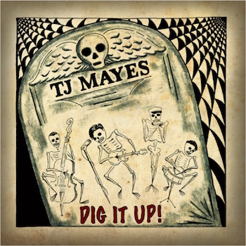 Mayes ,T.J - Dig It Up