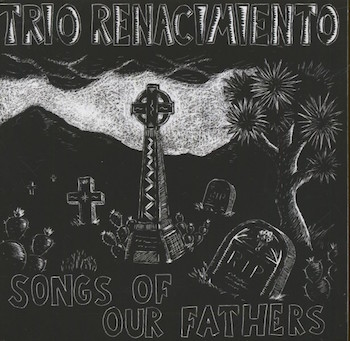 Trio Renacimento - Songs Of Our Fathers