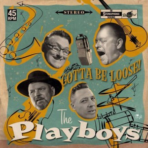 Playboys ,The - Gotta Be Loose !