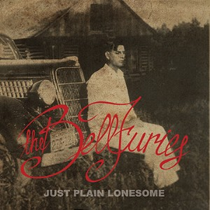 BellFuries ,The - Just Plain Lonesome ( limited lp )