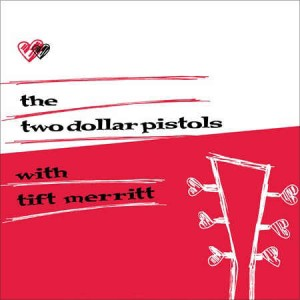 Two Dollars Pistols , The & Merritt ,Tift - Two Dollar Pi....