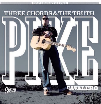Cavelero ,Pike - Three Chords & The Truth ( Ltd Lp )