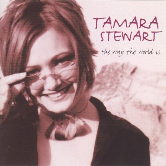 Stewart ,Tamara - The Way The World Is
