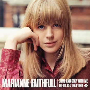 Faithfulll ,Marianne - Come And Stay With Me : The Uk 45's..
