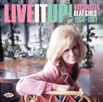 V.A. - Live It Up! Bayswater Beat Girls 1964-1967