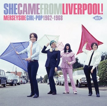 V.A. - She Came From Liverpool! Merseyside Girl Pop 1962-1968