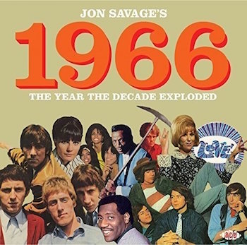 V.A. - Jon Savage's 1966 The Year The Decade Exploded