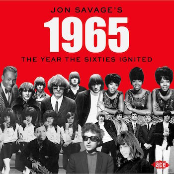 V.A. - Jon Savage's 1965 - The Year The Sixties Ignited