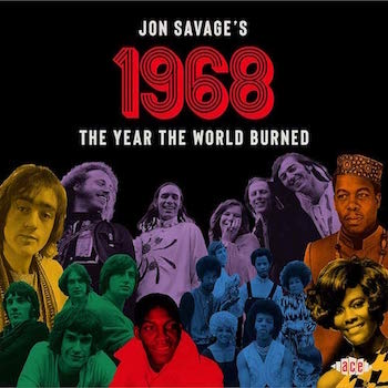 V.A. - Jon Savage's 1968 - The Year The World Burned