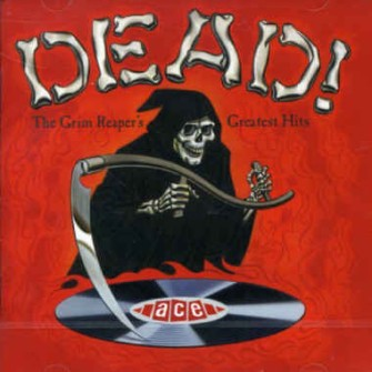 V.A. - Dead! The Grim Reaper's Greatest