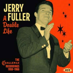 "Fuller ,Jerry - A Double Life "" The Challenge Record.. 1959-1966"