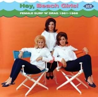 V.A. - Hey Beach Girls! Female Surf \'n\' Drag 1961-1966