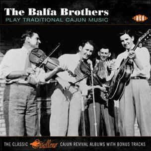 Balfa Brothers ,The - Play Traditional Cajun Music
