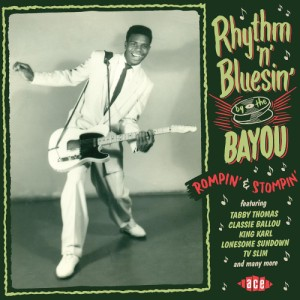 V.A. - Rhythm 'n' Bluesin' By The Bayou : Rompin' & Stompin'