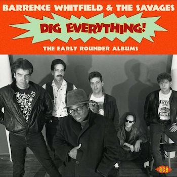 Whitfield ,Barrence & The Savages - Dig Everything :The Early .. - Click Image to Close