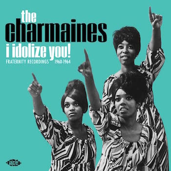 Charmaines ,The - I Idolize You ! Fraternity Rec 1960-64