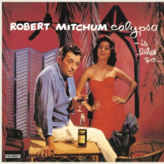 Mitchum ,Robert - Calypso..Is Like So..