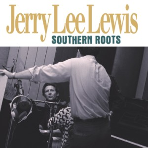 Lewis ,Jerry Lee - Southern Roots