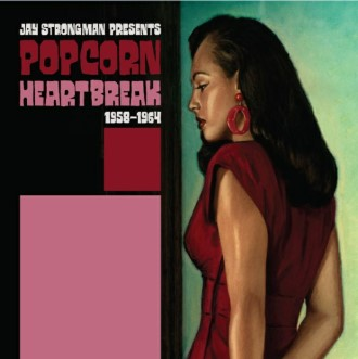 V.A. - Jay Strongman Presents : Popcorn Heartbreak 1958 -1964