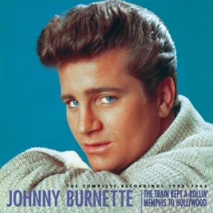 Burnette ,Johnny - Train Kept-A-Rollin' : Completed (9 cd box)