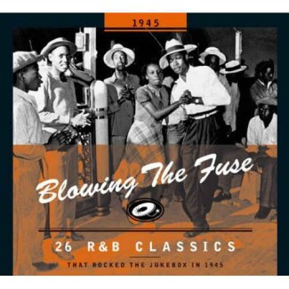 V.A. - Blowing The Fuse:That Rocked The Jukebox In 1945