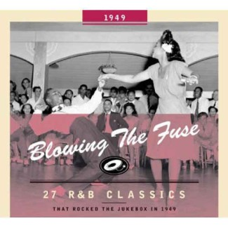 V.A. - Blowing The Fuse:That Rocked The Jukebox In 1949
