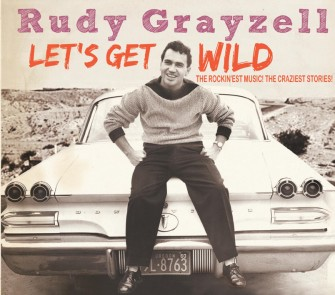 Grayzell ,Rudy - Let's Get Wild