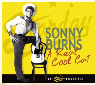 Burns ,Sonny - A Real Cool Cat : The Starday Recordings