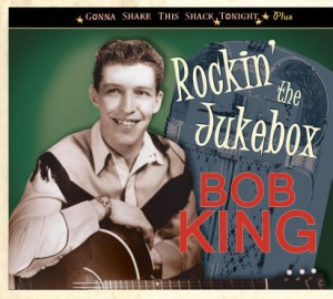 King ,Bob - Rockin' The Jukebox