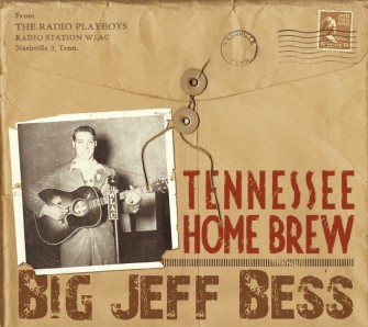 Bess ,Big Jeff - Tennessee Home Brew