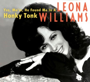 Williams ,Leona - Yes Ma he Found Me In A Honky Tonk