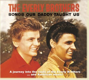 Everly Brothers ,The - Songs Our Daddy Taught Us